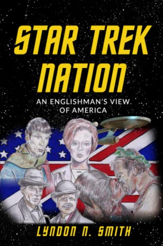 STAR TREK NATION: An Englishman's view of America (Science and Society)