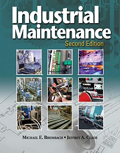 Compare Textbook Prices for Industrial Maintenance 2 Edition ISBN 9781133131199 by Brumbach, Michael E.,Clade, Jeffrey A.