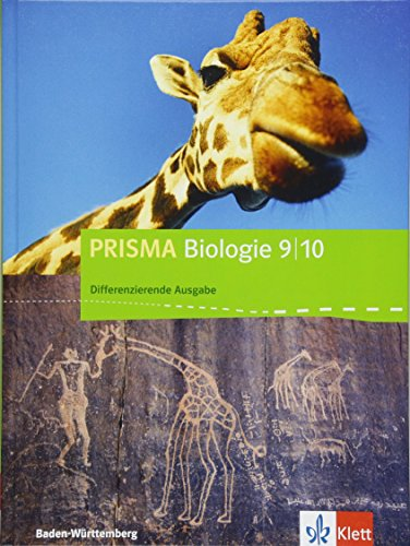 PRISMA Biologie 9/10. Differenzierende Ausgabe Baden-Württemberg: Schülerbuch Klasse 9/10 (PRISMA Biologie. Differenzierende Ausgabe ab 2017)