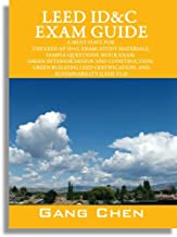LEED ID&C Exam Guide: A Must-Have for the LEED AP ID+C Exam: Study Materials, Sample Questions, Mock Exam, Green Interior Design and Construction, Green ... (LEED v3.0) (LEED Exam Guide Series)