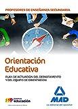 Profesores de Enseñanza Secundaria. Orientación Educativa Plan de Actuación del Departamento y del Equipo de Orientación