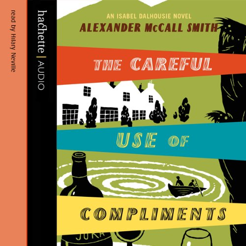 The Careful Use of Compliments audiobook cover art