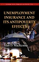 Unemployment Insurance and Its Antipoverty Effects (Economics Issues, Problems and Perspectives)