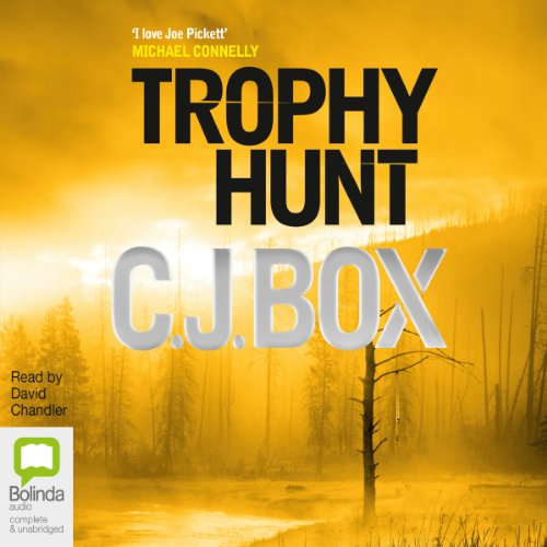 Trophy Hunt     Joe Pickett Series, Book 4              By:                                                                                                                                 C. J. Box                               Narrated by:                                                                                                                                 David Chandler                      Length: 11 hrs and 1 min     13 ratings     Overall 4.8