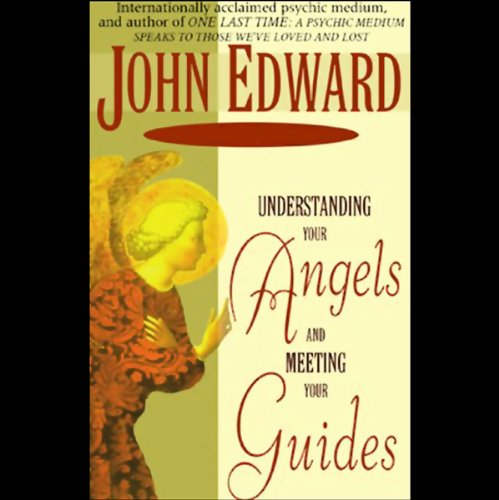 Understanding Your Angels and Meeting Your Guides cover art