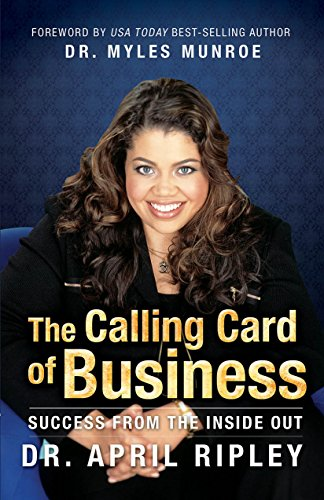 The Calling Card Of Business: Success From The Inside Out (English Edition)