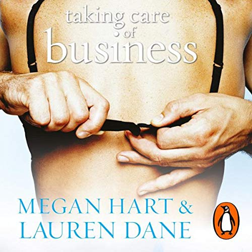 Taking Care of Business                   By:                                                                                                                                 Megan Hart,                                                                                        Lauren Dane                               Narrated by:                                                                                                                                 Vivienne Scully                      Length: 8 hrs and 55 mins     2 ratings     Overall 4.0