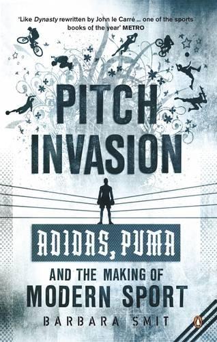 Preisvergleich Produktbild Pitch Invasion: Adidas,  Puma and the Making of Modern Sport