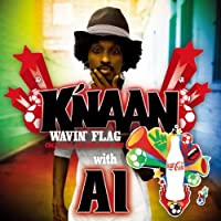 Wavin Flag [Coca Cola Mix] by K Naan With Ai (2010-05-25)
