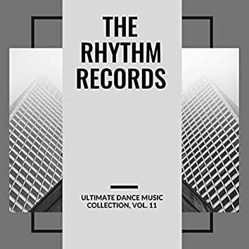 The Rhythm Records - Ultimate Dance Music Collection, Vol. 11