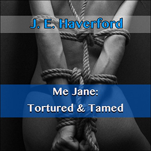 Me Jane: Tortured and Tamed audiobook cover art