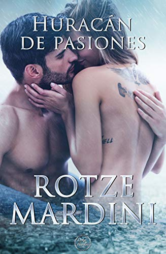 Huracán de pasiones de Rotze Mardini