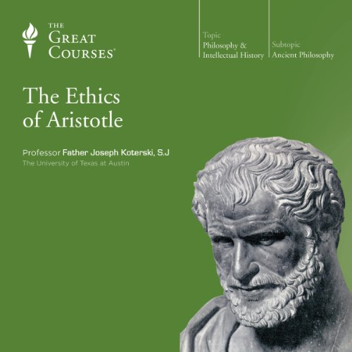 The Ethics of Aristotle                   Written by:                                                                                                                                 The Great Courses,                                                                                        Father Joseph Koterski S.J.                               Narrated by:                                                                                                                                 Father Joseph Koterski S.J.                      Length: 6 hrs and 9 mins     5 ratings     Overall 4.6