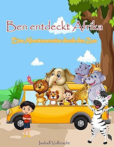 Ben entdeckt Afrika: Eine Abenteuerreise durch den Zoo