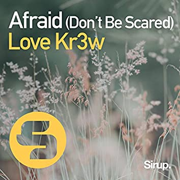 Afraid (Don't Be Scared)
