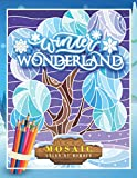 Winter Wonderland Mosaic Color By Number: Coloring Book For Adults With Relaxing Festive Scenes And Geometric Hidden Pictures To Uncover