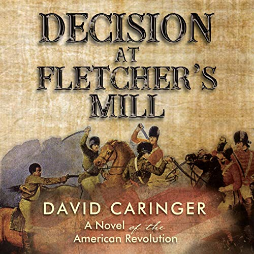 Decision at Fletcher's Mill: A Novel of the American Revolution audiobook cover art