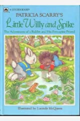 Patricia Scarry's Little Willy and Spike: The Adventures of a Rabbit and His Porcupine Friend Hardcover