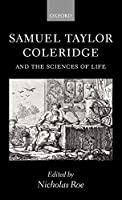 Samuel Taylor Coleridge and the Sciences of Life