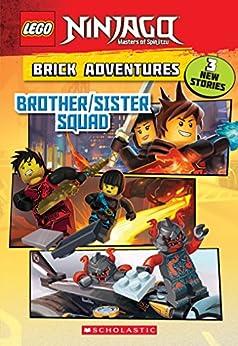 Brother/Sister Squad (LEGO Ninjago: Brick Adventures) by [Meredith Rusu]