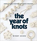 The Year of Knots: Modern Projects, Inspiration, and Creative Reinvention