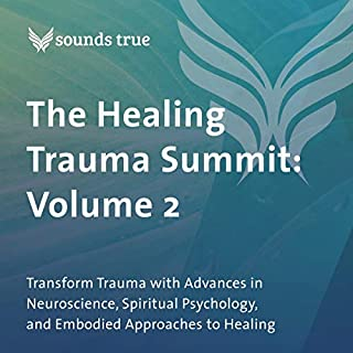 The Healing Trauma Summit: Volume 2     Transform Trauma with Advances in Neuroscience, Spiritual Psychology, and Embodied Approaches to Healing              By:                                                                                                                                 Dr. Gabor Mate,                                                                                        Bonnie Badenoch PhD,                                                                                        Sandra Ingerman MA,                   and others                          Narrated by:                                                                                                                                 Dr. Gabor Mate,                                                                                        Bonnie Badenoch PhD,                                                                                        Sandra Ingerman MA,                   and others                 Length: 5 hrs and 34 mins     Not rated yet     Overall 0.0