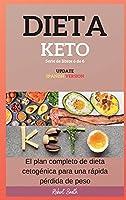 Dieta Keto: El plan completo de dieta cetogénica para una rápida pérdida de peso