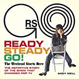 Ready Steady Go!: The Weekend Starts Here: The Definitive St