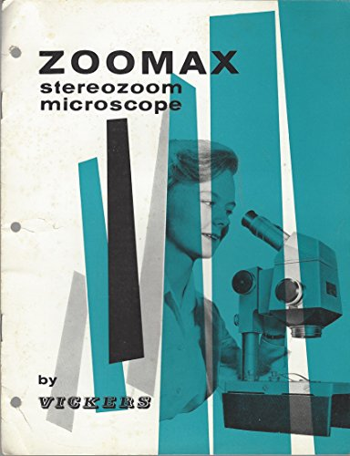 Zoomax Stereozoom Microscope by Vickers Information Publication