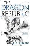 The Dragon Republic (The Poppy War, 2)