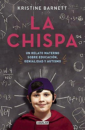 La chispa. Un relato materno sobre educacion genialidad y autismo / The Spark (Punto de mira) (Spani