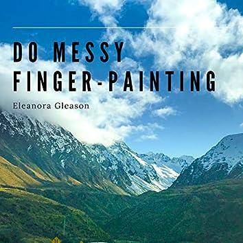 Do Messy Finger-Painting