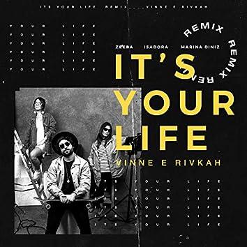 It's Your Life (VINNE e Rivkah Remix)
