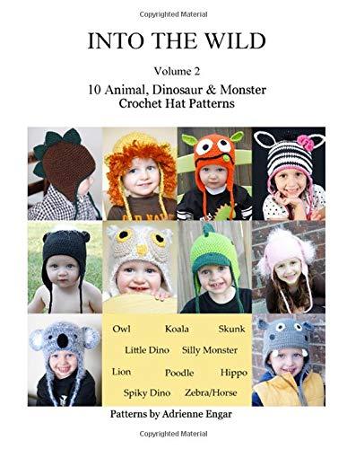 Into the Wild Volume 2: 10 Animal, Dinosaur, & Monster Crochet Hat Patterns