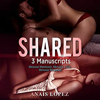 Shared: 3 Manuscripts - Menage Marriage, Menage Love, Menage Romance audiobook cover art