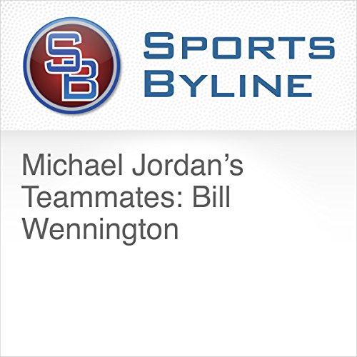 Michael Jordan's Teammates: Bill Wennington                   By:                                                                                                                                 Ron Barr                               Narrated by:                                                                                                                                 Ron Barr,                                                                                        Bill Wennington                      Length: 9 mins     Not rated yet     Overall 0.0