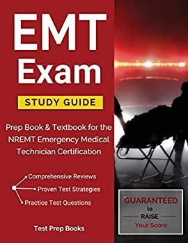 EMT Exam Study Guide  Prep Book & Textbook for the NREMT Emergency Medical Technician Certification