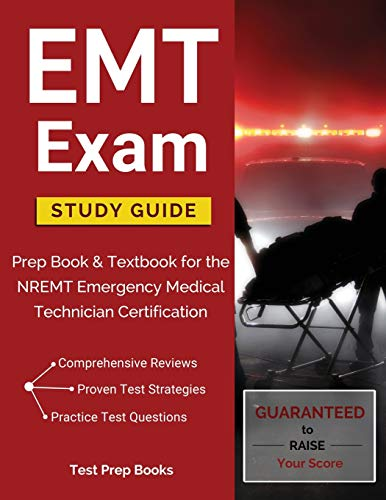 Emt Exam Study Guide Prep Book Textbook For The Nremt Emergency Medical Technician Certification