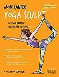Mon cahier Yoga sculpt - Format Kindle - 9782263153181 - 4,99 €