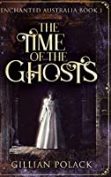 The Time of the Ghosts: Large Print Hardcover Edition