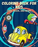 Coloring Book for kids: Car, truck, scooter and more cars coloring book for kids & toddlers - activity books for preschooler - coloring book for Boys, Girls, Fun book for kids ages 2-10