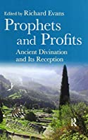 Prophets and Profits: Ancient Divination and Its Reception