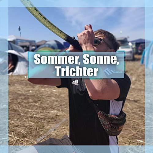 Sommer, Sonne, Trichter [Explicit]