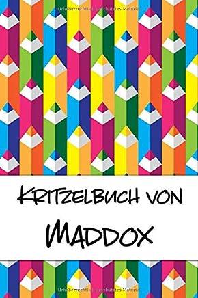 Kritzelbuch von Maddox: Kritzel- und Malbuch mit leeren Seiten für deinen personalisierten Vornamen