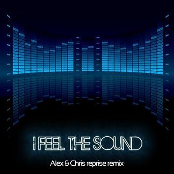 I Feel the Sound (Alex & Chris Reprise Remix)