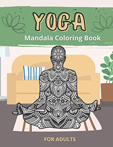 Yoga Mandala Coloring Book for Adults: with Motivational and Inspirational Yoga Quotes