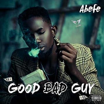 Good Bad Guy