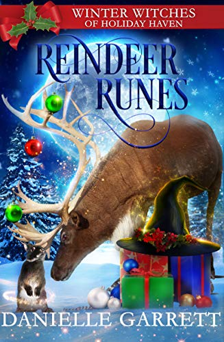 Reindeer Runes: A Christmas Paranormal Cozy Mystery (Winter Witches of Holiday Haven Book 2) by [Danielle Garrett]