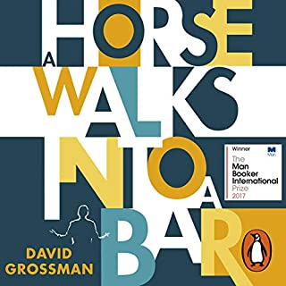 A Horse Walks into a Bar                   By:                                                                                                                                 David Grossman,                                                                                        Jessica Cohen - translation                               Narrated by:                                                                                                                                 Joe Barrett                      Length: 5 hrs and 49 mins     17 ratings     Overall 3.6