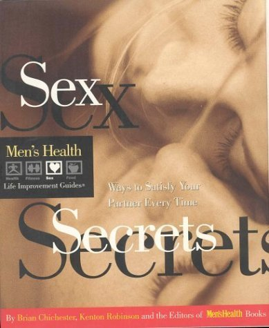 Sex Secrets: Ways to Satisfy Your Partner Every Time (Men's Health Life Improvement Guides) by...